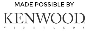 Made Possible by Kenwood Vineyards