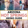 "Pinterest graphic with text overlay reading ""Arizona hot springs hiking guide"""