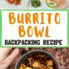 """Pinterest graphic with text overlay reading """"Burrito Bowl Backpacking Recipe"""""""