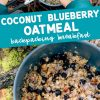 """Pinterest graphic with text overlay reading """"Coconut blueberry oatmeal backpacking breakfast"""""""