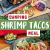 """Pinterest graphic with text overlay reading """"Shrimp Tacos Camping Meal"""""""