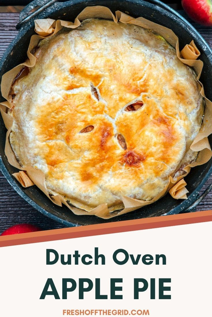 Dutch Oven Apple Pie is a show-stopping camping dessert! Learn how to make apple pie in a cast-iron Dutch oven! Camping food ideas | Cast iron cooking | Campfire food | Dutch Oven dessert via @freshoffthegrid