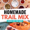 """Pinterest graphic with text overlay reading """"Homemade trail mix"""""""