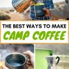 """Pinterest graphic with text overlay reading """"The best ways to make camp coffee"""""""