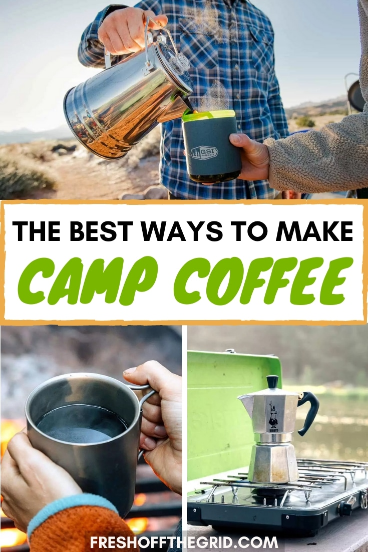 Just because you're camping doesn't mean you have to settle for bad coffee! In this post we detail all the ways to make a great cup of coffee while camping, including the best camping coffee makers, camp coffee pots, cowboy coffee,  test best instant coffee and more! via @freshoffthegrid