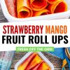 "Pinterest graphic with text overlay reading ""Strawberry mango fruit roll ups"""