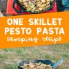 """Pinterest graphic with text overlay reading """"One skillet pesto pasta camping recipe"""""""