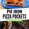 """Pinterest graphic with text overlay reading """"Pie iron pizza pockets"""""""
