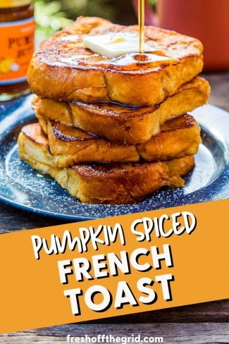 """Pinterest graphic with text overlay reading """"Pumpkin Spiced French Toast"""""""