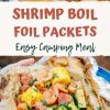 "Pinterest graphic with text overlay reading ""Shimp boil packets easy camping meal"""